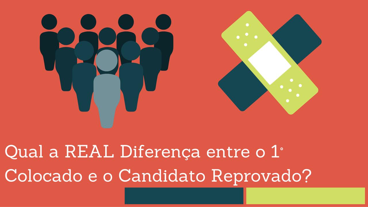 Qual a REAL Diferença entre o 1° Colocado e o Candidato Reprovado?